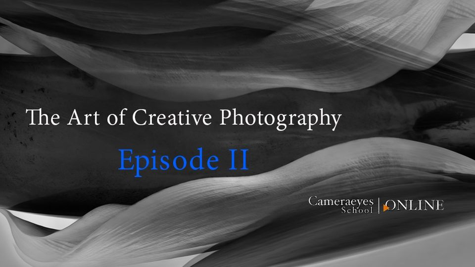 The Art of Creative Photography Episode 2